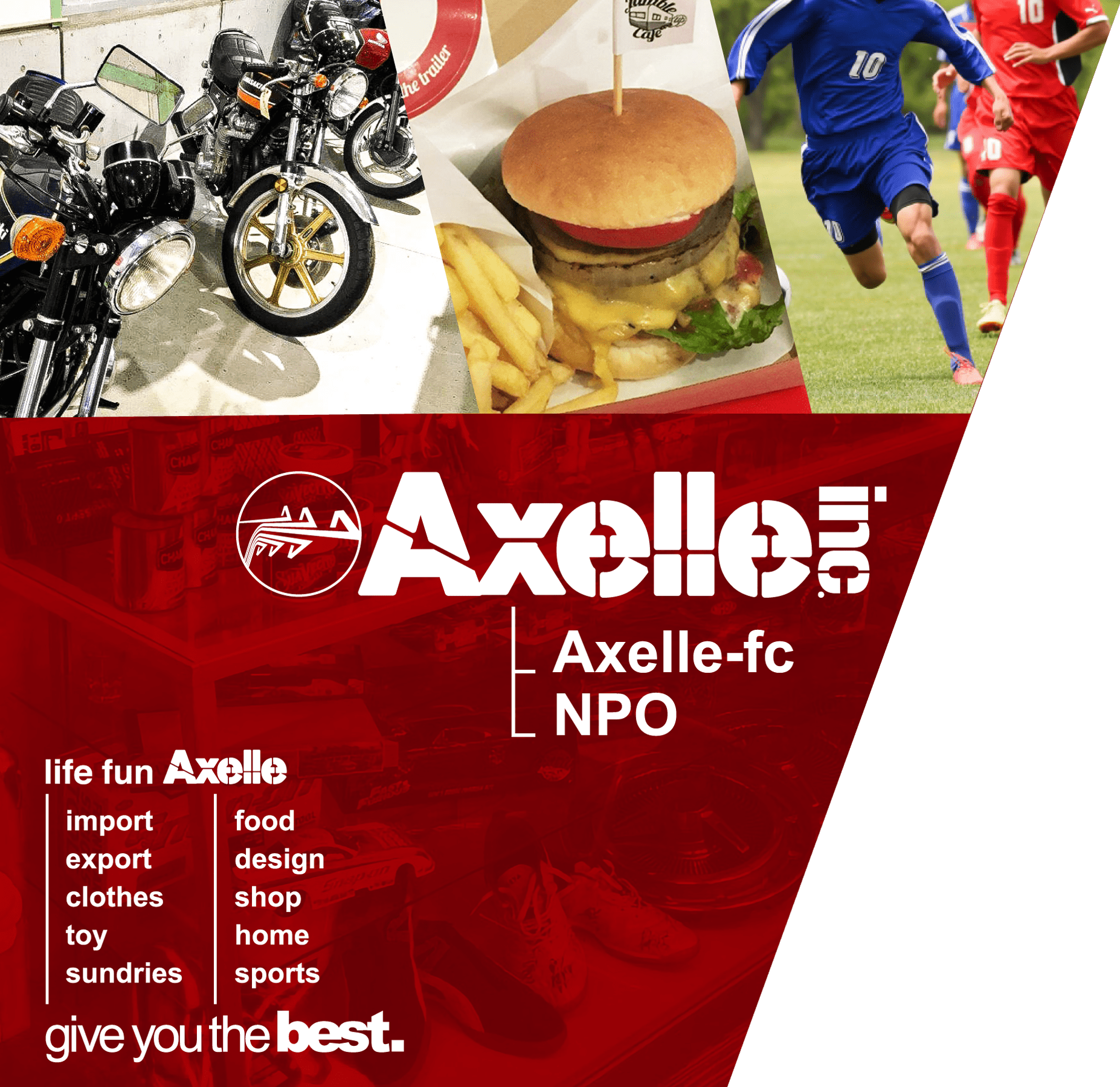 Axelle inc. Axelle-fc NPO life fun Axelle import export clothes toy sundries food design shop home sports give you the best.